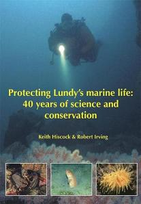 Protecting Lundy's marine life - 40 years of science and conservation by Keith Hiscock and Robert Irving. 2012. Published by the Lundy Field Society. 102 pp.