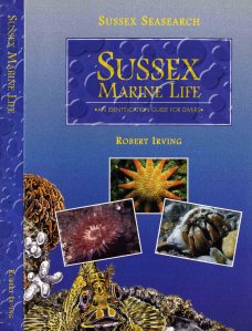 Sussex Marine Life by Robert Irving. 1998. East Sussex County Council.